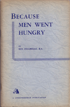 Rex Ingamells, Because Men Went Hungry, front cover 450h