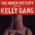 The Complete Inner History of the Kelly Gang and Their Pursuers [by J. J. Kenneally]